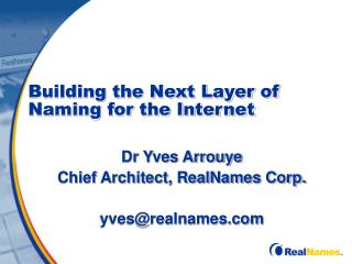 Building the Next Layer of Naming for the Internet