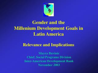 Gender and the  Millenium Development Goals in  Latin America Relevance and Implications