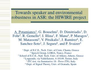 Towards speaker and environmental robustness in ASR: the HIWIRE project