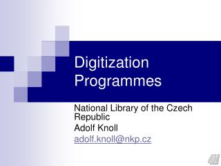 Digitization Programmes