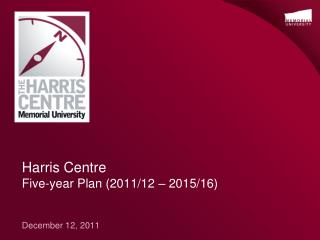 Harris Centre Five-year Plan (2011/12 – 2015/16)