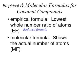 Empirical  & Molecular Formulas for Covalent Compounds