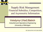 Supply Risk Management: Financial Subsidies, Competition, and Asymmetric Information