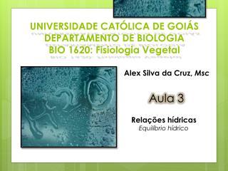 UNIVERSIDADE CATÓLICA DE GOIÁS DEPARTAMENTO DE BIOLOGIA BIO 1620: Fisiologia Vegetal