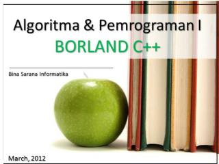 Algoritma & Pemrograman I BORLAND C++