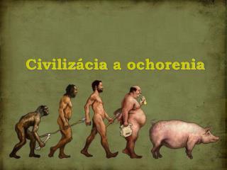 Civiliz cia a ochorenia