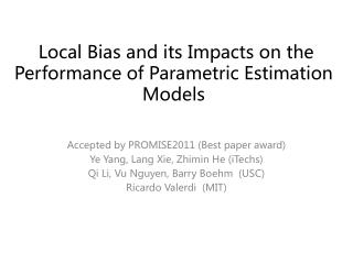 Local Bias and its Impacts on the Performance of Parametric  Estimation  Models