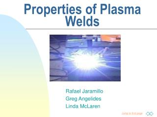 Properties of Plasma             Welds