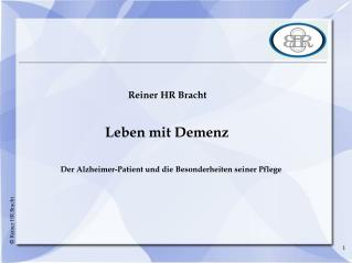 Reiner HR Bracht                      Leben mit Demenz