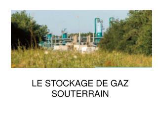 LE STOCKAGE DE GAZ SOUTERRAIN
