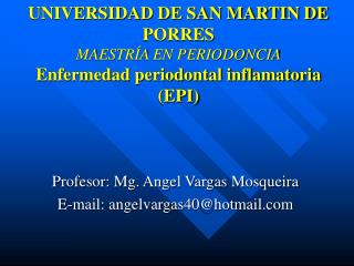Profesor: Mg. Angel Vargas Mosqueira E-mail: angelvargas40@hotmail