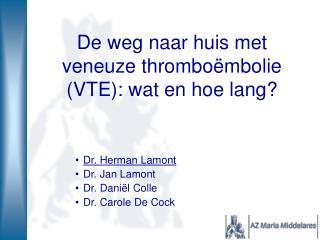 De weg naar huis met veneuze thromboëmbolie (VTE): wat en hoe lang?