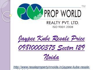 Jaypee Kube Resale Price 09810000375 Sector 129 Noida