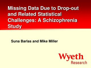 Missing Data Due to Drop-out and Related Statistical Challenges: A Schizophrenia Study