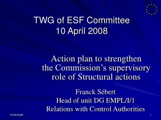 TWG of ESF Committee 10 April 2008