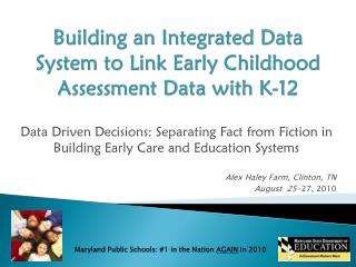 Building an Integrated Data System to Link Early Childhood Assessment Data with K-12