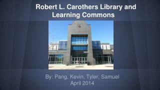 Robert L. Carothers Library and Learning Commons
