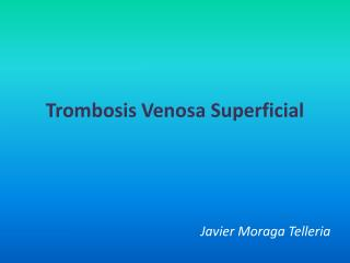 Trombosis Venosa Superficial