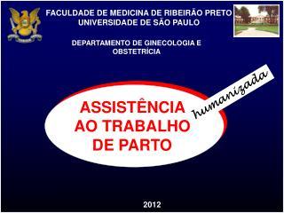 FACULDADE DE MEDICINA DE RIBEIRÃO PRETO  UNIVERSIDADE DE SÃO PAULO