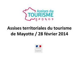 Assises territoriales du tourisme de Mayotte / 28 février 2014