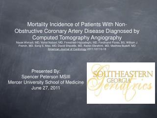 Presented By: Spencer Peterson MSIII Mercer University School of Medicine June 27, 2011