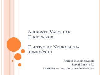 Acidente Vascular Encefálico Eletivo de Neurologia junho/2011