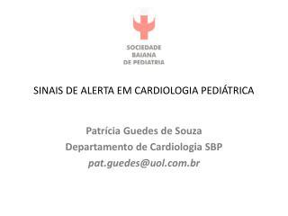 SINAIS DE ALERTA EM CARDIOLOGIA PEDIÁTRICA