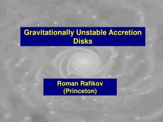 Gravitationally Unstable Accretion Disks