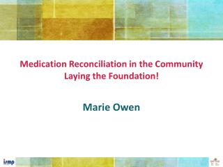 Medication Reconciliation in the Community Laying the Foundation!