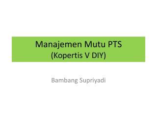 Manajemen Mutu PTS (Kopertis V DIY)