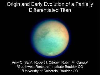 Origin and Early Evolution of a Partially Differentiated Titan