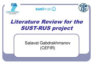 Literature Review for the SUST-RUS project