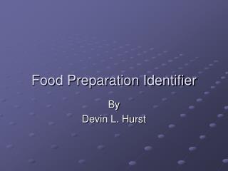 Food Preparation Identifier