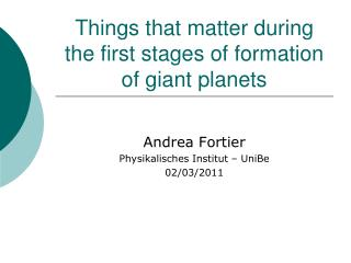 Things that matter during the first stages of formation of giant planets