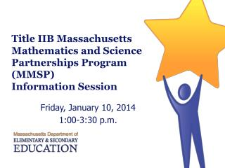 Title IIB Massachusetts  Mathematics and Science Partnerships Program  (MMSP) Information Session