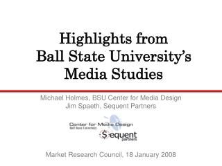 Highlights from  Ball State University's Media Studies