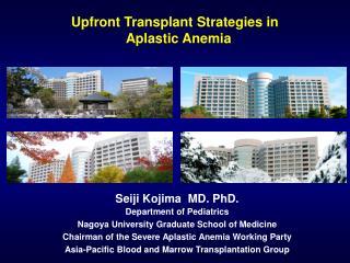 Upfront Transplant Strategies in   Aplastic Anemia