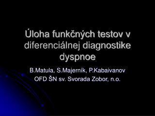 Úloha funkčných testov v diferenciálnej diagnostike dyspnoe