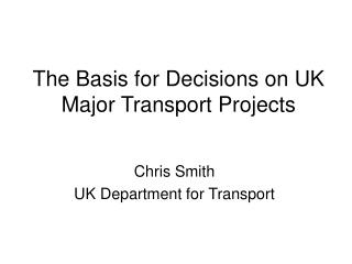 The Basis for Decisions on UK Major Transport Projects