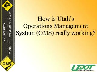How is Utah's  Operations Management System (OMS) really working?
