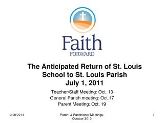 The Anticipated Return of St. Louis School to St. Louis Parish July 1, 2011