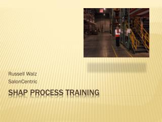 Shap Process Training