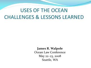 USES OF THE OCEAN CHALLENGES & LESSONS LEARNED
