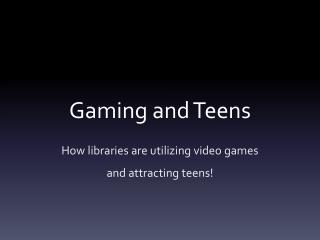 Gaming and Teens