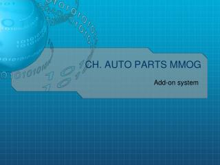 CH. AUTO PARTS MMOG