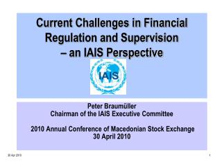 Current Challenges in Financial Regulation and Supervision  – an IAIS Perspective