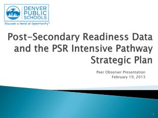 Post-Secondary Readiness Data and the PSR Intensive Pathway Strategic Plan