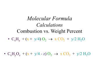 Molecular Formula  Calculations Combustion  vs.  Weight Percent