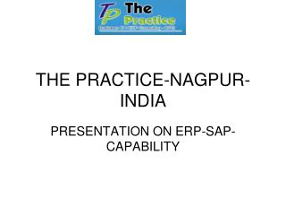 THE PRACTICE-NAGPUR-INDIA