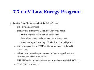 7.7 GeV Low Energy Program